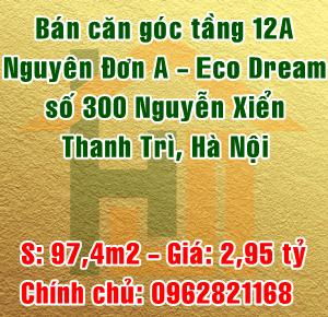 Bán căn góc tầng 12A Nguyên Đơn A, Eco Dream. Số 300 Nguyễn Xiển, Thanh Trì, Hà Nội