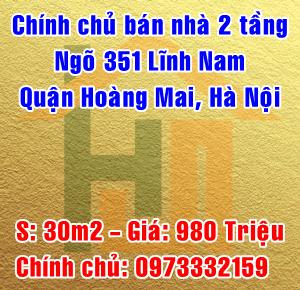 Chính chủ bán nhà ngõ 351 đường Lĩnh Nam, Quận Hoàng Mai, Hà Nội
