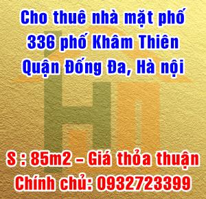 Chính chủ cho thuê nhà mặt phố 336 Khâm Thiên, Quận Đống Đa, Hà Nội
